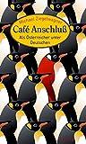 Café Anschluß: Als Österreicher unter Deutschen