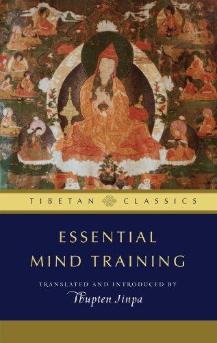 Essential Mind Training: Tibetan Wisdom for Daily Life (Tibetan Classics)