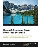Microsoft Exchange Server PowerShell Essentials by Biswanath Banerjee(2016-02-26)