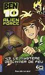Ben 10 Alien Force, Tome 3 : Le myst�...