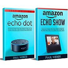 Amazon Echo User Guide 2017: 2 Manuscripts: Ultimate Amazon Echo Show Guide & Amazon Echo Dot Manual (English Edition)