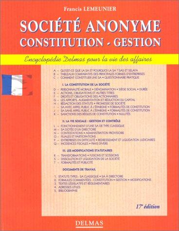 SOCIETE ANONYME. Constitution-gestion, 17ème édition 1998 entièrement refondue