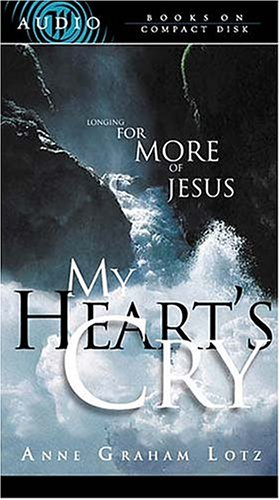 Pdf My Heart S Cry Longing For More Of Jesus Download