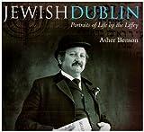 Jewish Dublin: Portraits of Life by the Liffey