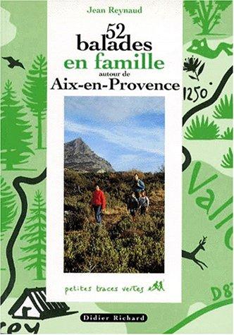 52-ballades-en-famille-autour-d-39-aix-en-provence-volume-1