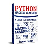 #9: Python Machine Learning: A Guide For Beginners