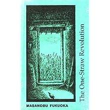 The One-straw Revolution: Introduction to Natural Farming by Masanobu Fukuoka (1992) Paperback