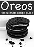 Image de Oreos: The Ultimate Recipe Guide - Delicious & Best Selling Recipes (English Edition)