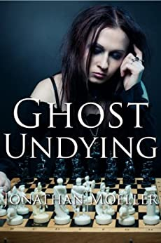 Ghost Undying (World of the Ghosts short story) by [Moeller, Jonathan]