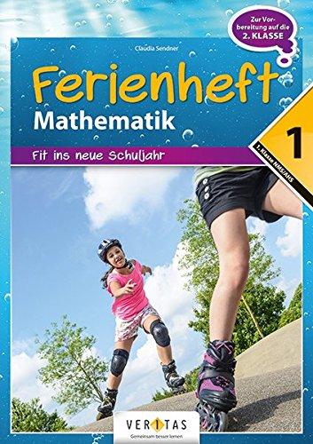 Preisvergleich Produktbild Mathematik Ferienhefte - AHS / NMS: Nach der 1. Klasse - Fit ins neue Schuljahr: Ferienheft mit eingelegten Lösungen. Zur Vorbereitung auf die 2. Klasse