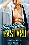 Magnificent Bastard: A Sexy Flirty Dirty Standalone Romance