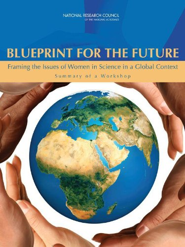 Blueprint for the Future: Framing the Issues of Women in Science in a Global Context: Summary of a Workshop (English Edition)