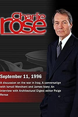 Charlie Rose with Fareed Zakaria, Judith Miller & Geoffrey Kemp; Ismail Merchant & James Ivory; Paige Rense (September 11, 1996