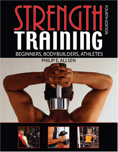 Strength Training: Beginners Bodybuilders and Athletes por Philip E. Allson