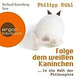 Folge dem weißen Kaninchen.in die Welt der Philosophie