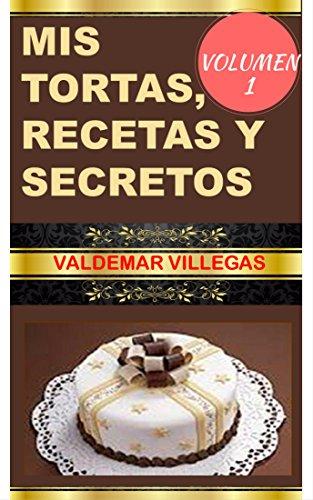 Mis Tortas Recetas y Secretos: Tortas Decoradas por VALDEMAR VILLEGAS