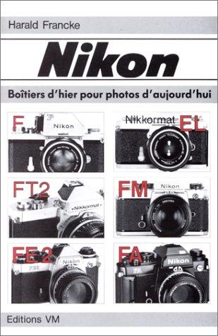 Nikon : Boitiers d'hier pour photos ...