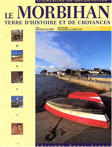 Le Morbihan : Terre d'histoire et de croyances
