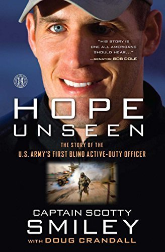 Hope Unseen: The Story of the U.S. Army's First Blind Active-Duty Officer by Cap. Scotty Smiley (2012-11-06) -