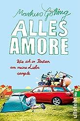 Alles Amore: Wie ich in Italien um meine Liebe campte