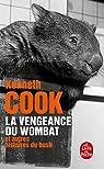 La vengeance du wombat : Et autres histoires du bush par Cook