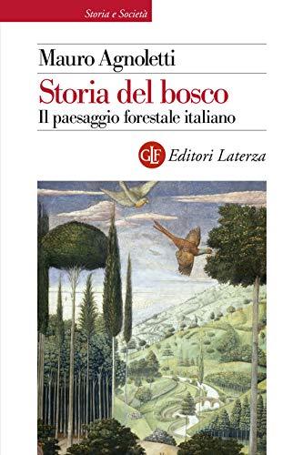 Storia del bosco: il paesaggio forestale italiano