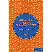 International Journal of Tantric Studies: Volume 1 Number 1 (English Edition)