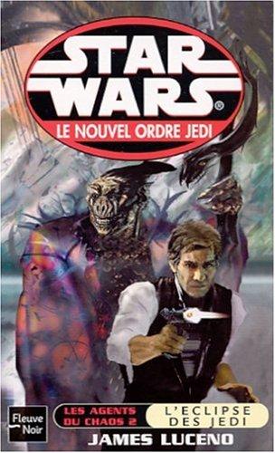 Star wars : Les agents du chaos, tome 2 : L'eclipse des jedï