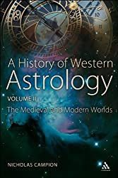 History of Western Astrology Volume II: The Medieval and Modern Worlds