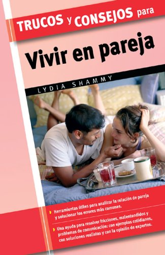 Trucos Y Consejos Para Vivir En Pareja/Tips and Tricks for Couples Living Together (Trucos/Tips and Tricks (Spanish))