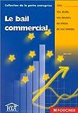 Telecharger Livres Le Bail commercial Vos droits vos devoirs au mieux de vos interets (PDF,EPUB,MOBI) gratuits en Francaise