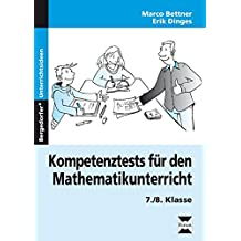 Kompetenztests Mathematikunterricht - 7./8. Kl.: 7. und 8. Klasse