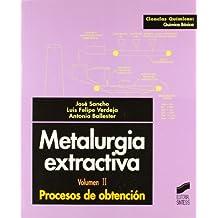 Metalurgia extractiva: Vol.II (Ciencias químicas. Química básica)