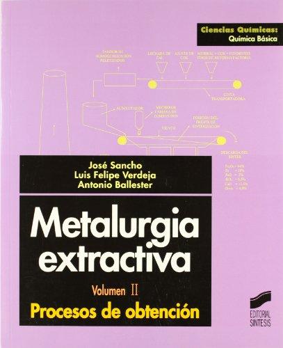 Metalurgia extractiva: Vol.II (Ciencias químicas. Química básica) por Antonio Ballester Pérez