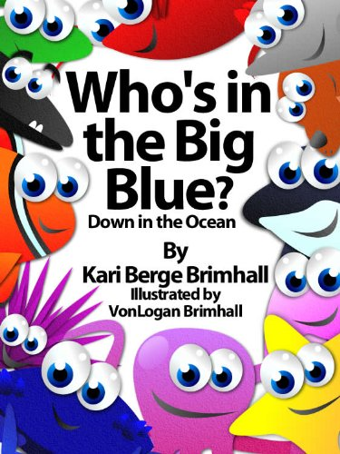 Who's in the Big Blue? - Down in the Ocean (Who Are You? Series Book 2) (English Edition) (Instant Ocean Marine)