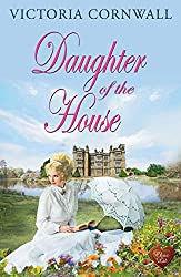 Daughter of the House (Choc Lit): Heart-warming romance set on the Cornish coast. Perfect for Spring! (Cornish Tales Book 4)