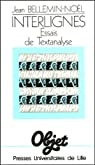 Interlignes : Essais de textanalyse par Bellemin-Noël