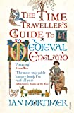 The Time Traveller's Guide to Medieval England:...
