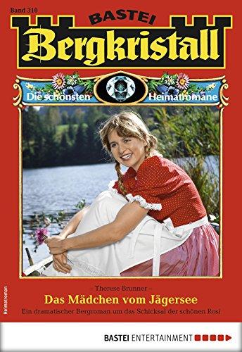 Bergkristall 310 - Heimatroman: Das Mädchen vom Jägersee -