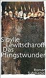 Das Pfingstwunder: Roman - Sibylle Lewitscharoff