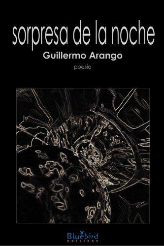 Sorpresa de La Noche by Guillermo Arango (2007-10-16)