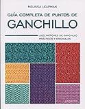 Guía completa de puntos de ganchillo. 200  patrones de ganchillo prácticos y originale