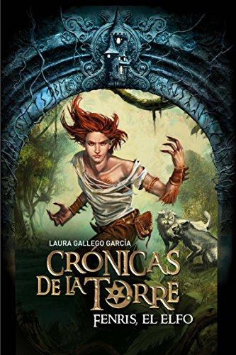 Crónicas de la Torre IV. Fenris, el elfo por Laura Gallego García