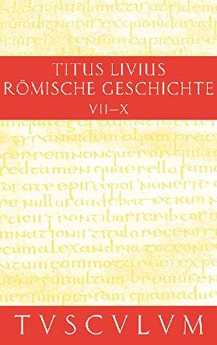 Titus Livius: Römische Geschichte / Buch 7-10. Inhaltsangaben und Fragmente von Buch 11-20 (Sammlung Tusculum) - Fragment-sammlung