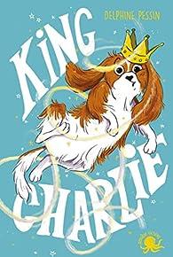 King Charlie par Delphine Pessin
