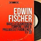 Bach: Le clavier bien tempéré, Livre II, Préludes et fugues Nos. 11 - 20 (Mono Version)