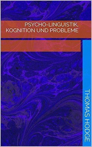 Psycho-Linguistik, Kognition und Probleme