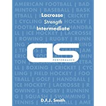 DS Performance - Strength & Conditioning Training Program for Lacrosse, Strength, Intermediate (English Edition)
