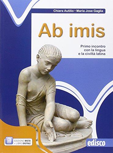 Ab imis. Primo incontro con la lingua e la civilt latina. Con e-book. Con espansione online. Per la Scuola media