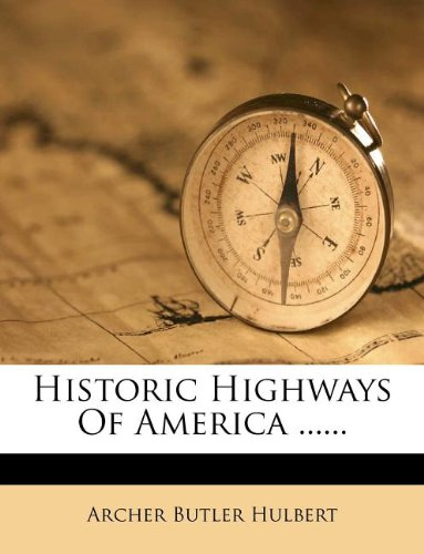 Historic Highways Of America ......